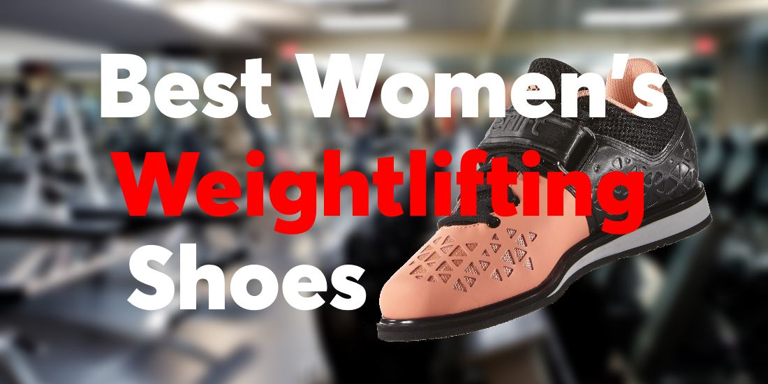 Best Womens Weightlifting Shoes