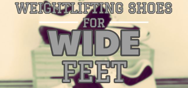 weightlifting shoes for wide feet